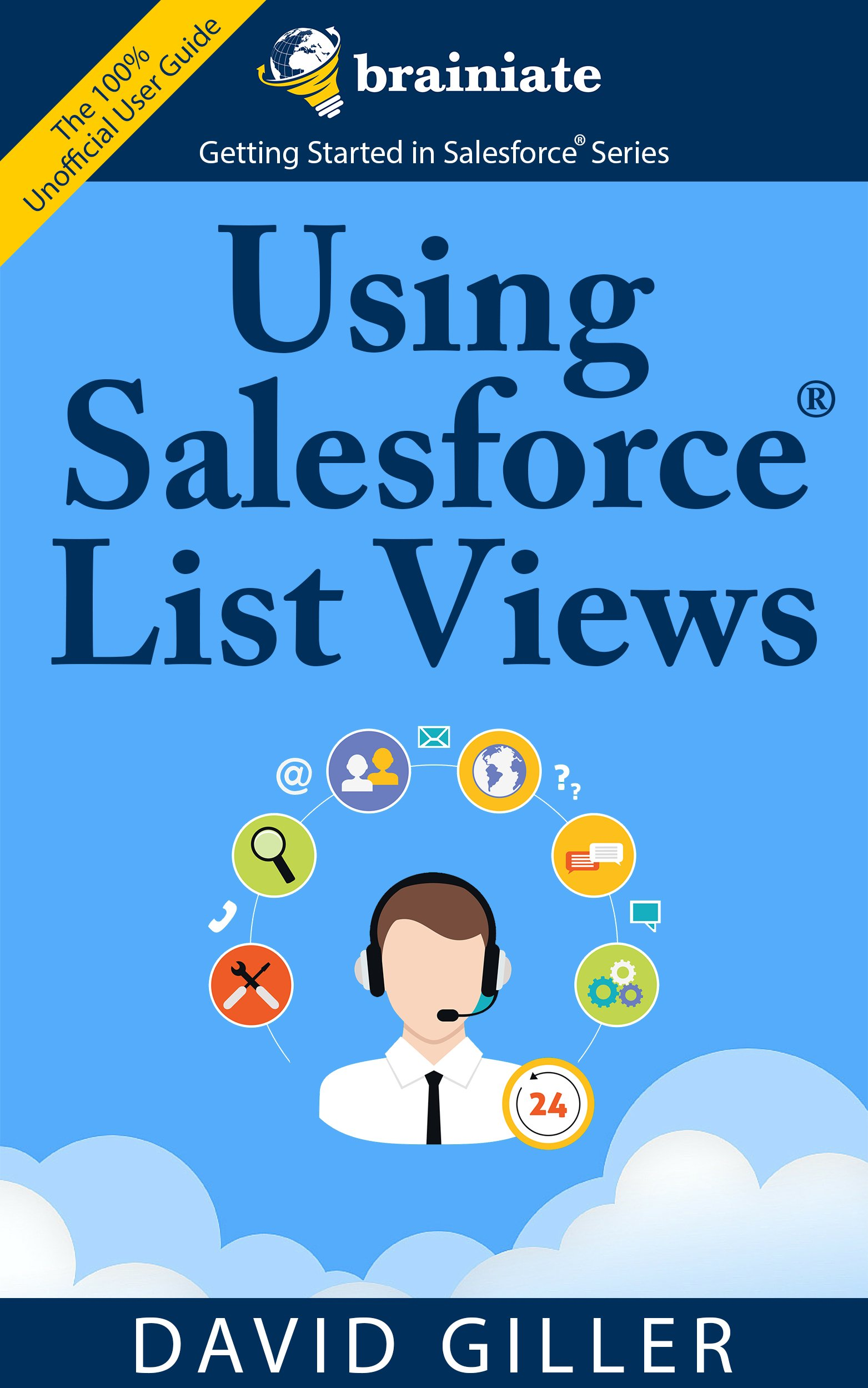 Using Salesforce List Views For Beginners  The Quick And Simple Way To Find Your Most Important Records Efficiently In Salesforce.  Getting Started With Salesforce Book 2   English Edition