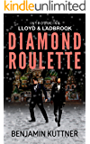 Diamond Roulette: Lloyd & Ladbrook Book 1