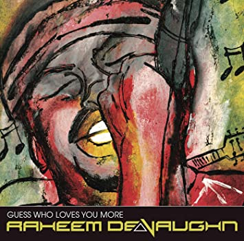 Guess who loves you more raheem devaughn lyrics