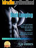 Dark Longing: A Novel of the Dark Ones (Pure/ Dark Ones Book 2)