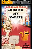 Murder My Sweets: An Izzy Greene Senior Snoops Mystery (Senior Snoops Cozy Mystery Book 5)