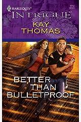 Better Than Bulletproof Mass Market Paperback