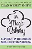 The Magic Bakery: Copyright in the Modern World of Fiction Publishing (A WMG Writer's Guide) (English Edition)