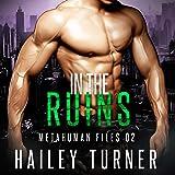 In the Ruins: Metahuman Files, Book 2