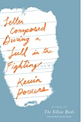 Letter Composed During a Lull in the Fighting: Poems Kindle Edition