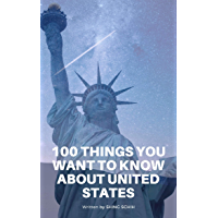 100 Things You Want To Know About The United States (Trivia Collections Book 10) (English Edition)
