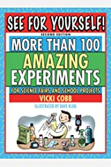 See for Yourself!: More Than 100 Amazing Experiments for Science Fairs and School Projects Kindle Edition