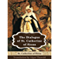 Dialog of St. Catherine of Siena: Illustrated (English Edition)