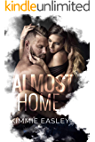 Almost Home: A dark, contemporary standalone novel.