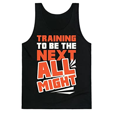 fa5a53f186d8c Amazon.com  LookHUMAN Training to Be The Next All Might Mens Unisex Tank   Clothing