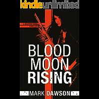 Blood Moon Rising (A Beatrix Rose Thriller Book 2)