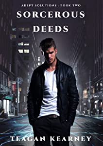 Sorcerous Deeds: Book 2 in the Adept Solutions Series of Special Investigations for the Magickally Challenged. : An Urban Fantasy Novella.