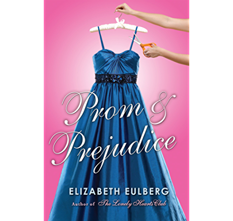 Amazon Com Prom And Prejudice Ebook Eulberg Elizabeth Kindle Store