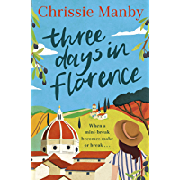 Three Days in Florence: the perfect romantic and feel-good read this September (English Edition)