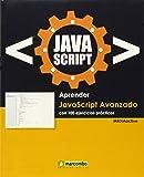 Aprender Javascript Avanzado con 100 ejercicios prácticos (APRENDER.CON 100 EJERCICIOS PRÁCTICOS)