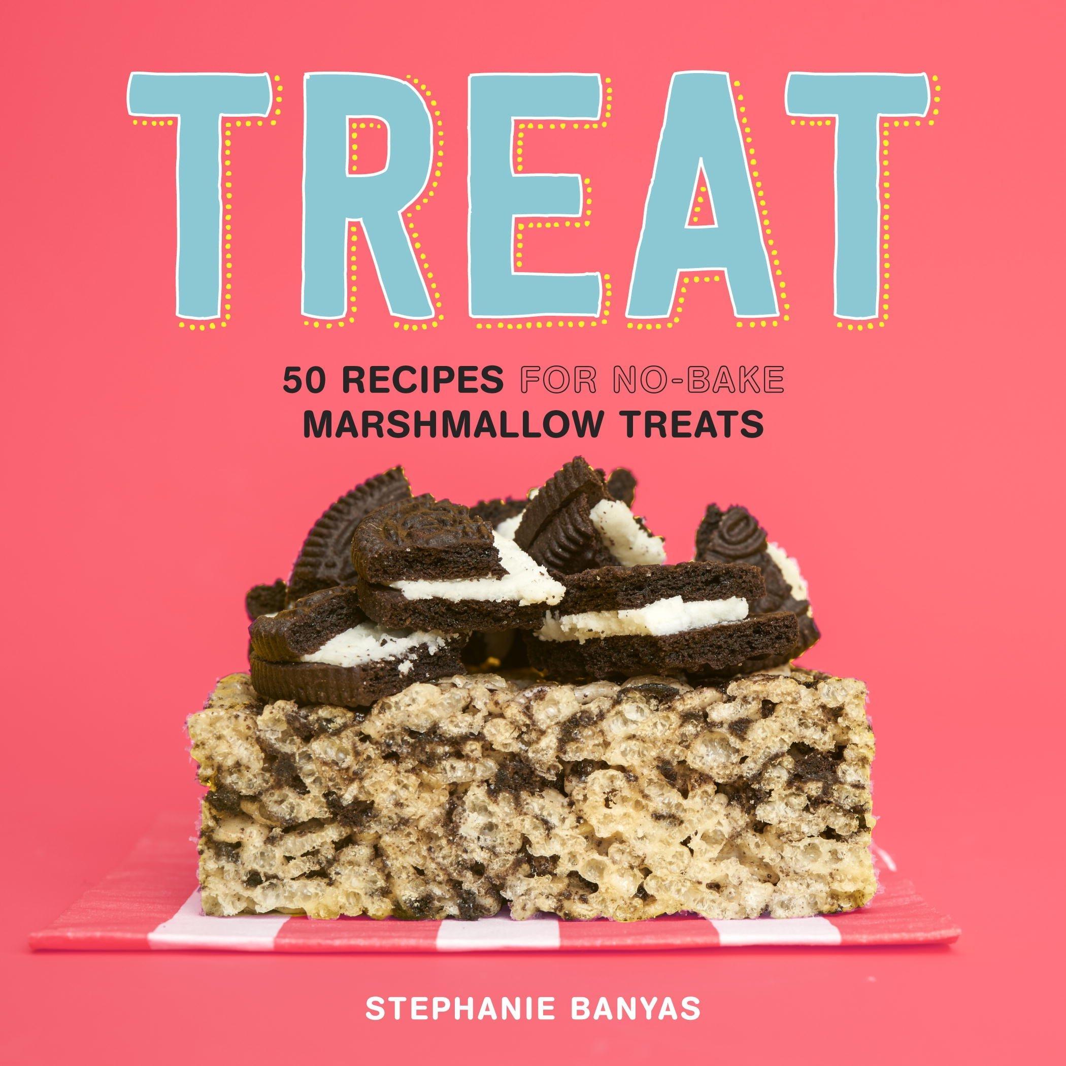 Treat: 50 Recipes for No-Bake Marshmallow Treats: Amazon.es: Stephanie Banyas: Libros en idiomas extranjeros