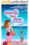 The Divorced Not Dead Workshop: The Dorsey Bing series - Book One