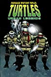 Teenage Mutant Ninja Turtles: Urban Legends Vol 01 (Tmnt Urban Legends)