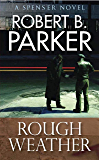 Rough Weather (A Spenser Mystery) (The Spenser Series Book 36)