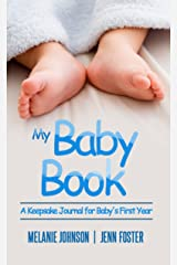 My Baby Book: A Keepsake Journal for Baby's First Year (It's a Boy!) (Elite Story Starter Book 7) Kindle Edition