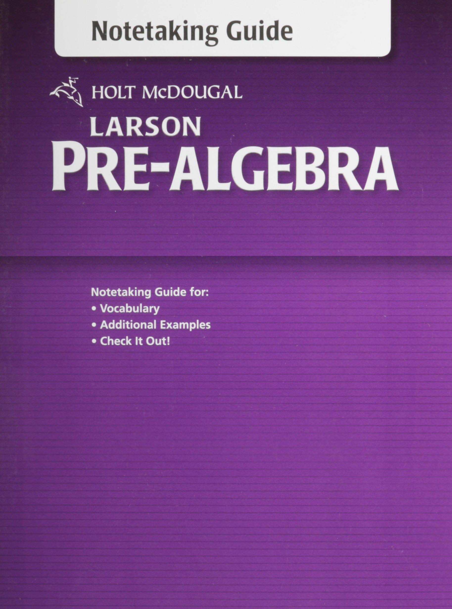 Holt McDougal Larson Pre-Algebra: Student's Notetaking Guide: Larson:  9780547614649: Amazon.com: Books