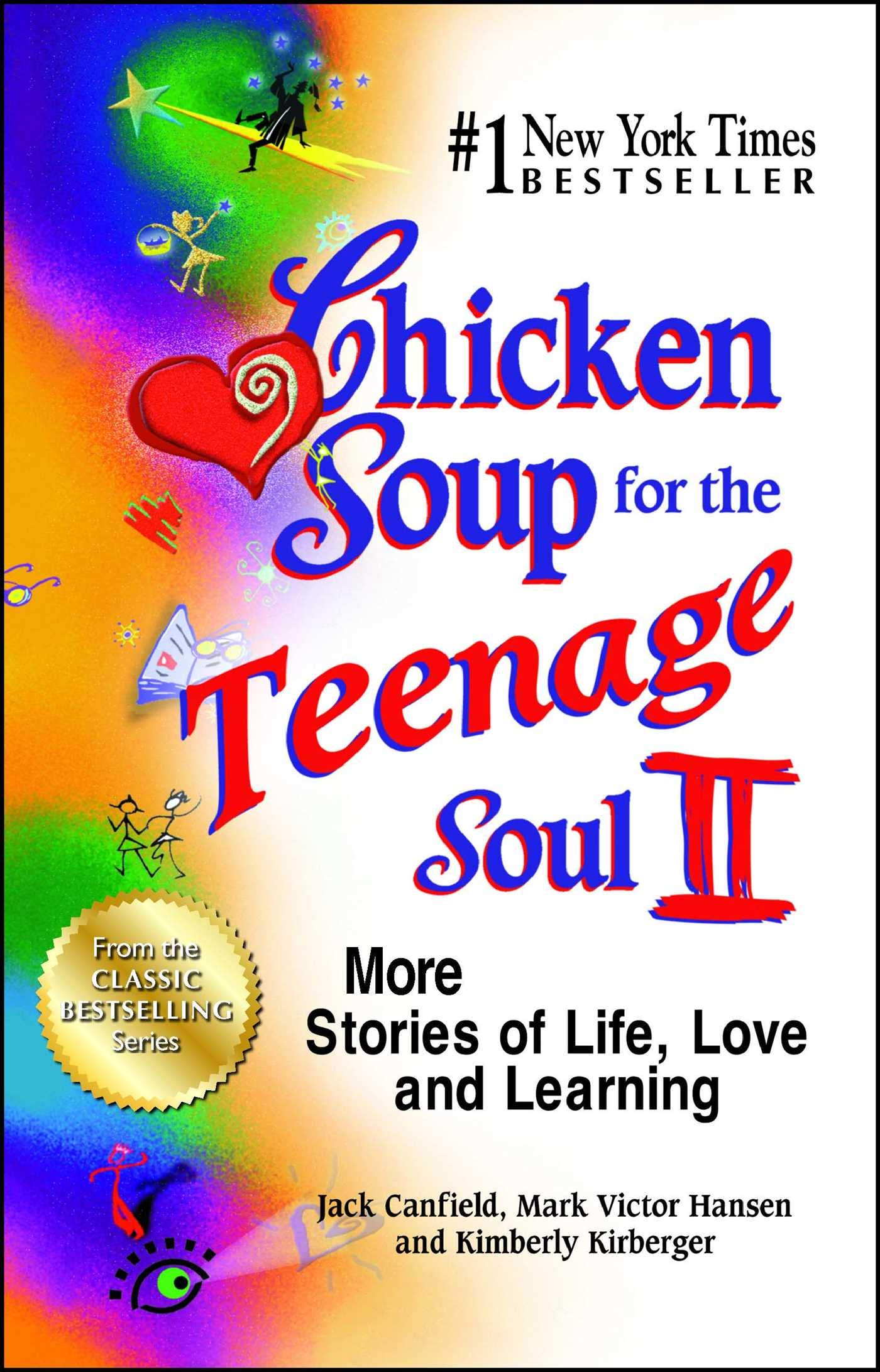 Amazon.com: Chicken Soup for the Teenage Soul II: More Stories of Life,  Love and Learning (9781623611224): Jack Canfield, Mark Victor Hansen, ...