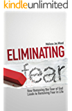 Eliminating Fear: How Removing the Fear of God Leads to Removing Fear in Life