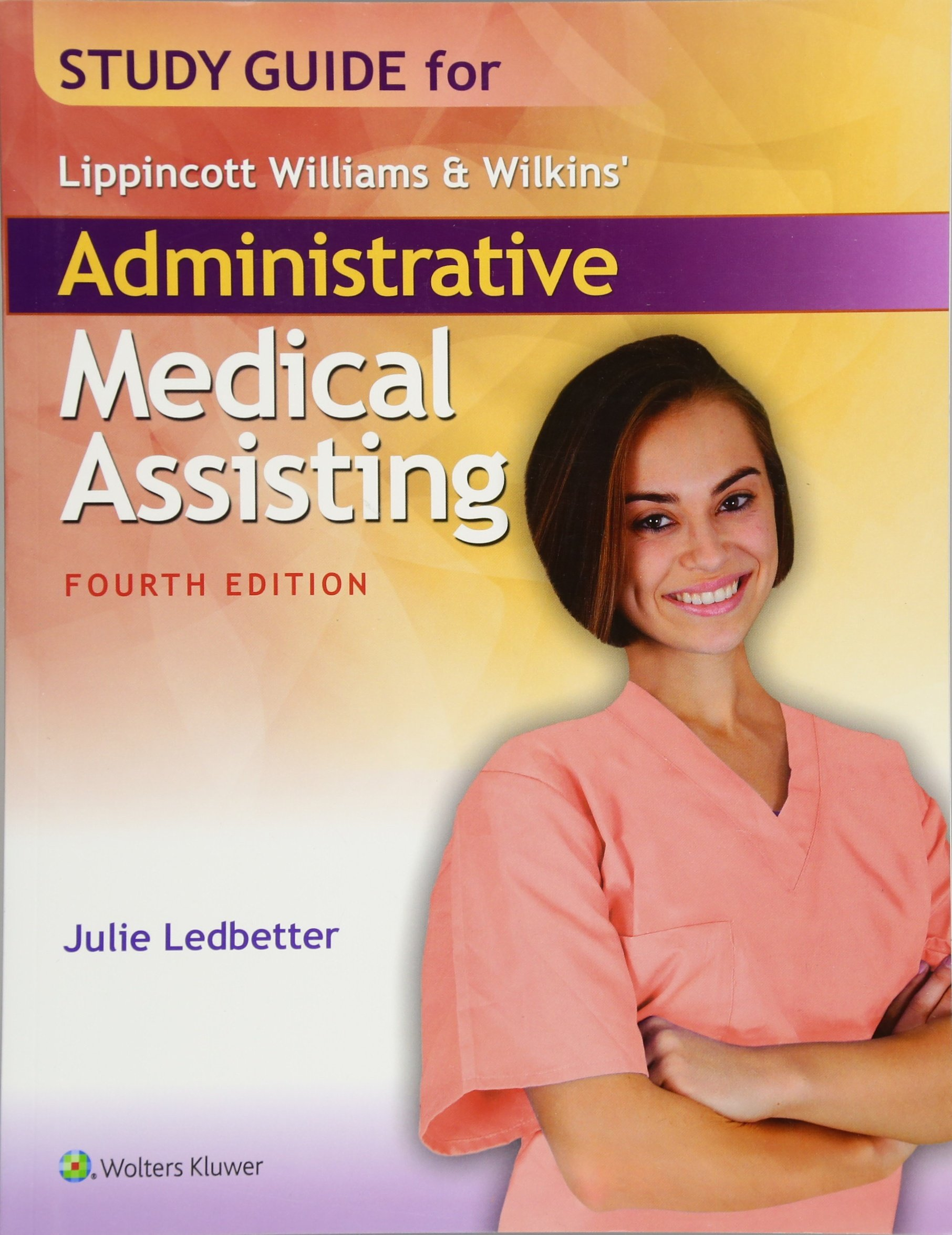 Study Guide for Lippincott Williams & Wilkins' Administrative Medical  Assisting: Amazon.co.uk: Julie Ledbetter: Books