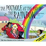 The pothole at the end of the rainbow: The new Madam & Eve collection!