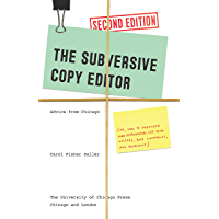The Subversive Copy Editor, Second Edition: Advice from Chicago (or, How to Negotiate Good Relationships with Your…