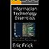 Information Technology Essentials: An Introduction to Information Technology