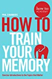 How to Train Your Memory (How To: Academy)