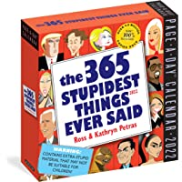 365 Stupidest Things Ever Said Page-A-Day Calendar 2022: A Daily Dose of Hilarious Moments Courtesy of Entertainers…