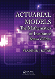Actuarial Models: The Mathematics of Insurance, Second Edition