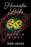 Henrietta Lacks The Untold Story