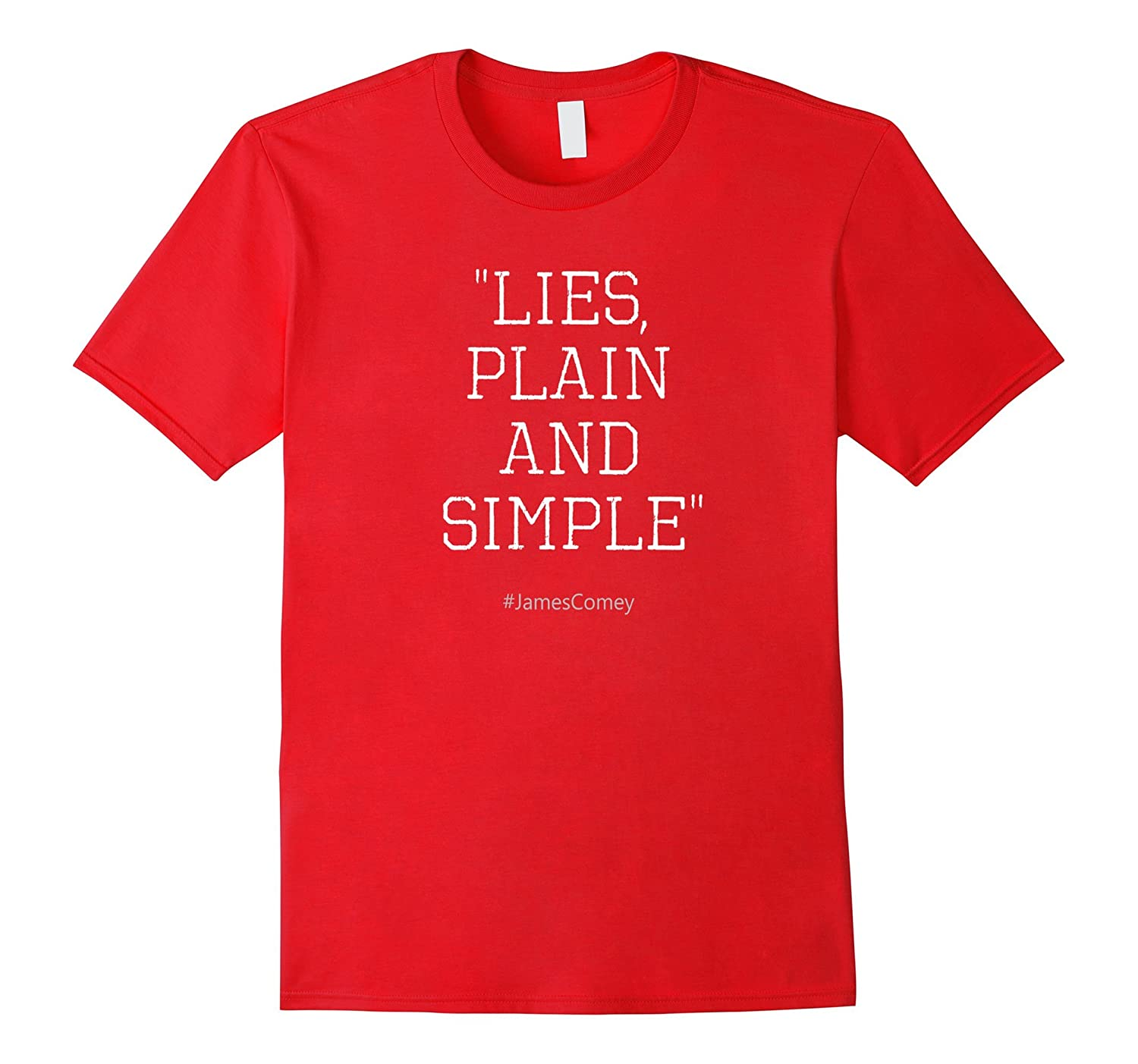 Comey Lies Plain and Simple Funny T-Shirt-TH