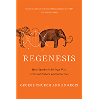 Regenesis: How Synthetic Biology Will Reinvent Nature and Ourselves (English Edition)
