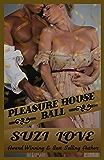 Pleasure House Ball : Book 3 Irresistible Aristocrats Series