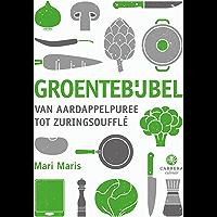 Groentebijbel: Van aardappelpuree tot zuringsoufflé (Kookbijbels Book 2)