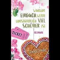 Warum einfach, wenn umständlich viel schöner ist (German Edition)