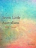 Seven Little Australians (The Woolcots series Book 1)
