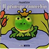 Il principe ranocchio. Ediz. illustrata