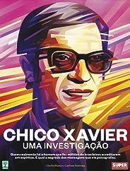 Chico Xavier – Uma Investigação: Quem realmente foi o homem que fez milhões de brasileiros acreditarem em espíritos e qual o