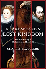 Shakespeare's Lost Kingdom: The True History of Shakespeare and Elizabeth Kindle Edition