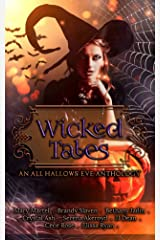 Wicked Tales: An All Hallow's Eve Anthology Kindle Edition