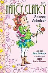 Fancy Nancy: Nancy Clancy, Secret Admirer (Nancy Clancy Chapter Books series Book 2) Kindle Edition