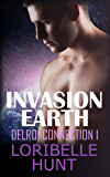 Invasion Earth (Delroi Connection Book 1)