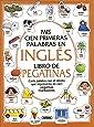 Mis 100 primeras palabras en Inglés (Mis Cien Primeras Palabras)