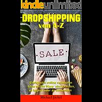 DropShipping - erfolgreich verkaufen im eigenen Online Shop ohne Eigenkapital Geld verdienen im Internet und passives Einkommen ohne Waren einkaufen, Waren lagern oder Waren versenden zu müssen