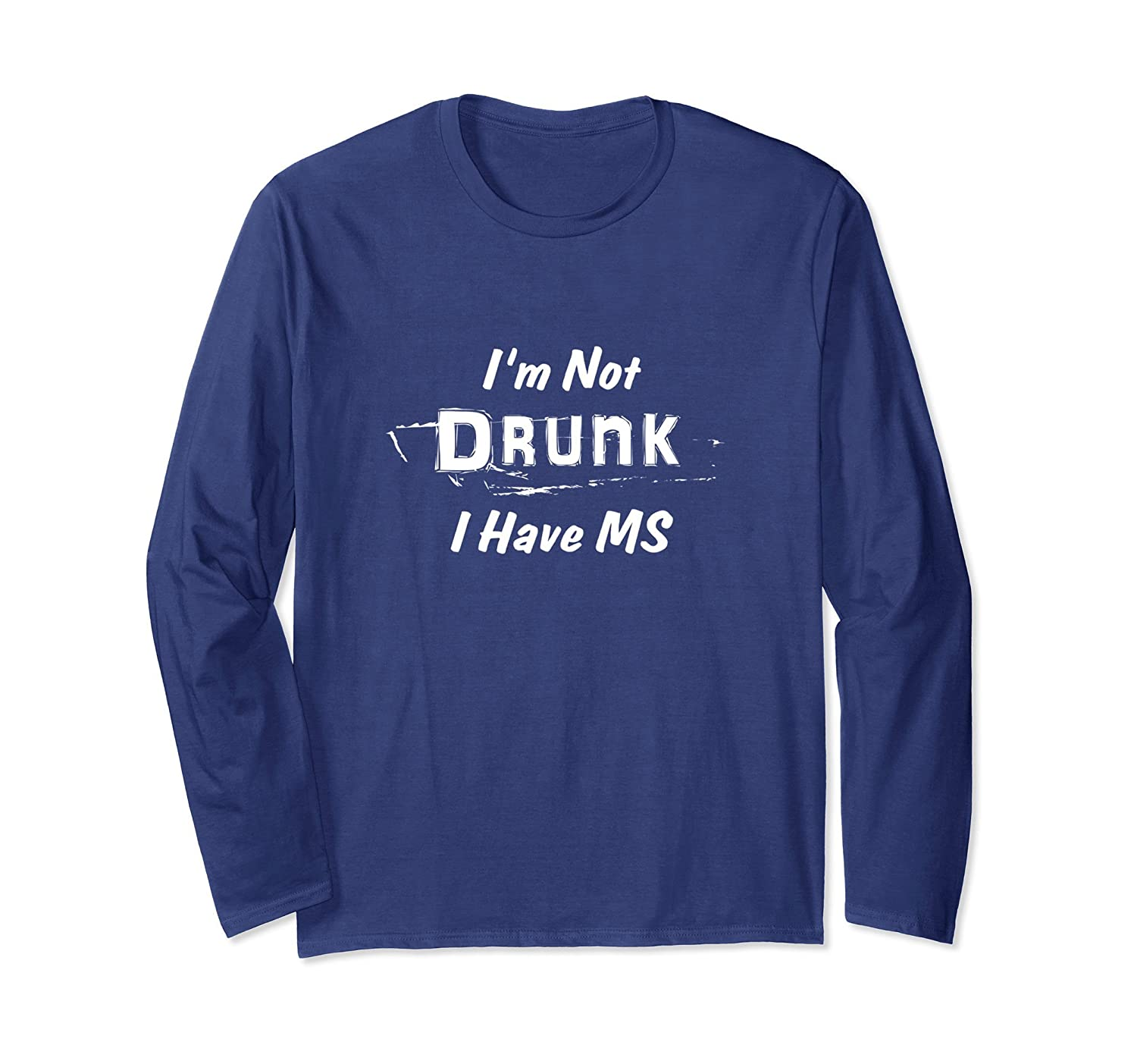 Multiple Sclerosis Awareness I'm Not Drunk I Have MS Tee-Teehay